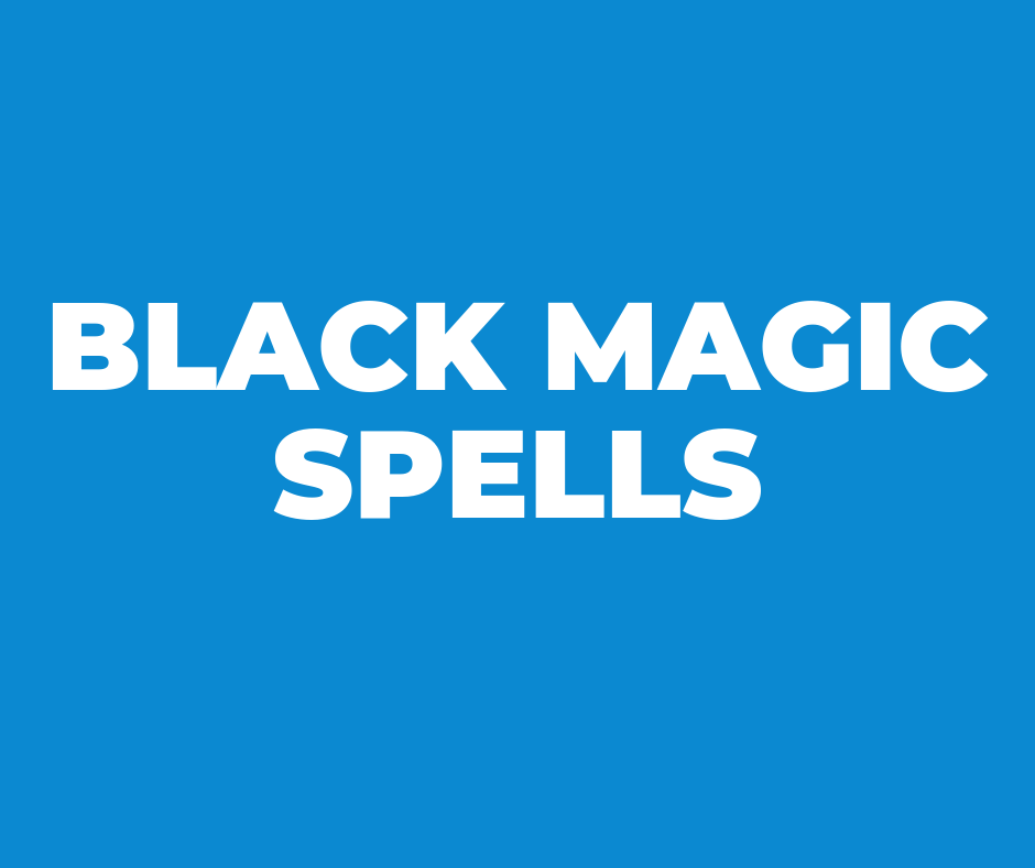 Black Magic Spells That Really Work Black Magic Spells